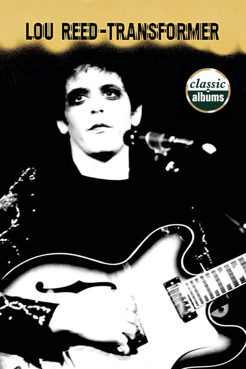 Classic Albums: Lou Reed – Transformer